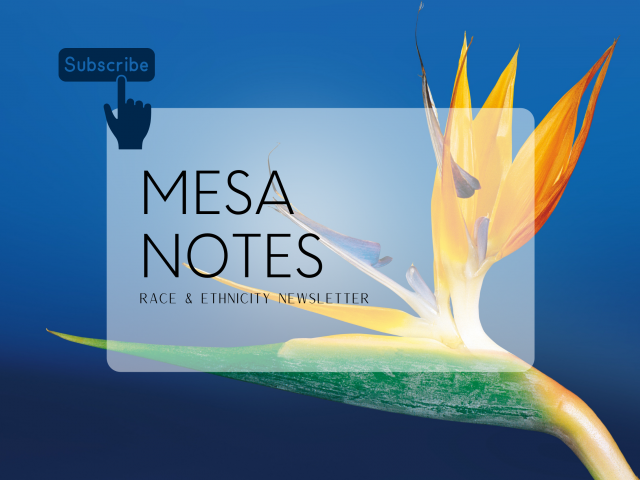 MESA NOTES Race & Ethnicity Newsletter