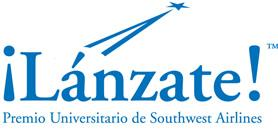 "9th Annual ""Giving Flight to Your Success™/Dándole Alas a Tu Éxito™"" ¡Lánzate! Travel Award Program, sponsored by Southwest Airlines and the Hispanic Association of Colleges and Universities (HACU)."